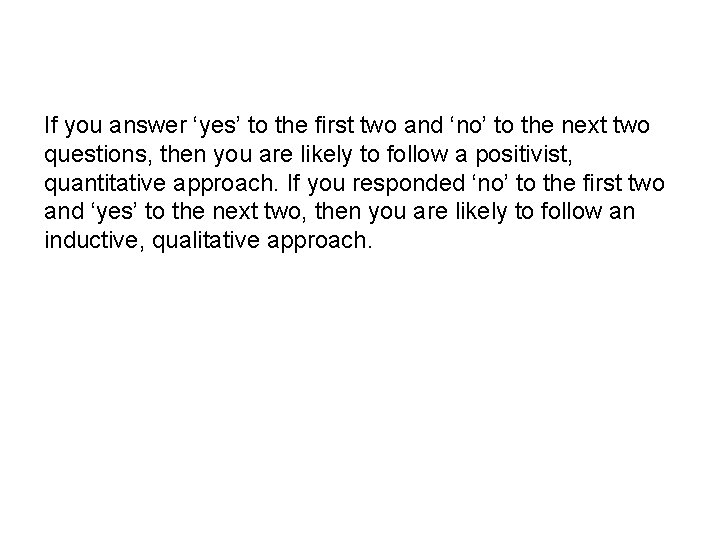 If you answer 'yes' to the first two and 'no' to the next two