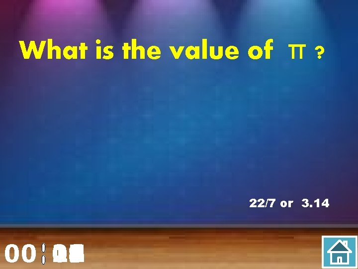 What is the value of π ? 22/7 or 3. 14 00 20 00
