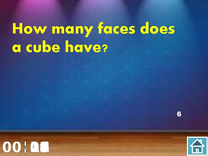 How many faces does a cube have? 6 00 20 00 01 02 03