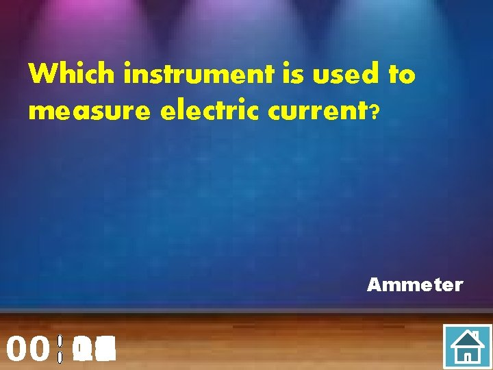 Which instrument is used to measure electric current? Ammeter 00 20 00 01 02