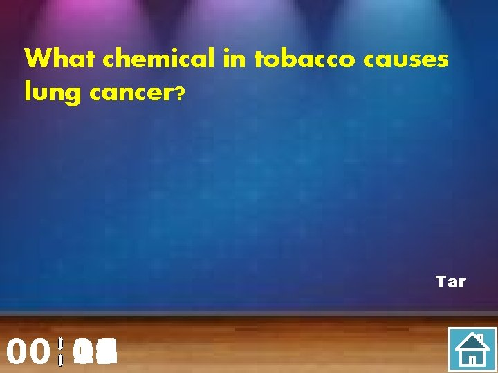 What chemical in tobacco causes lung cancer? Tar 00 20 00 01 02 03