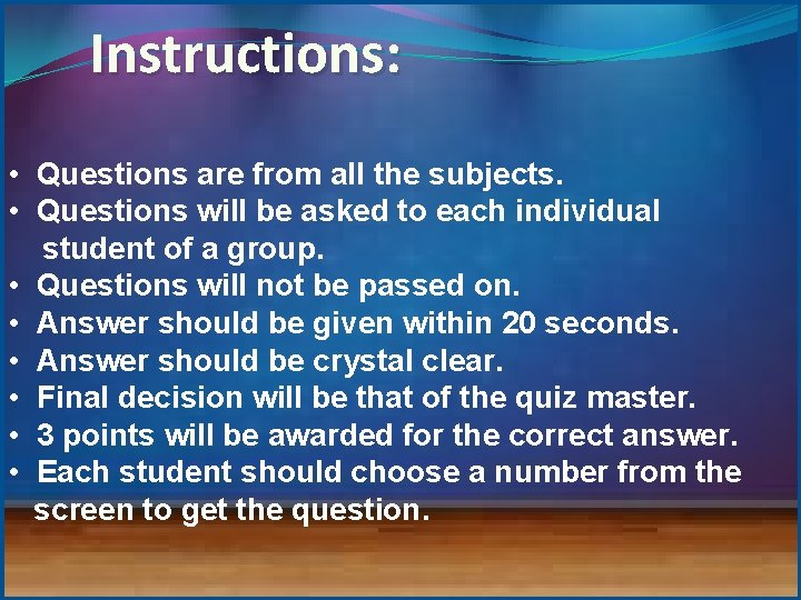 Instructions: • Questions are from all the subjects. • Questions will be asked to