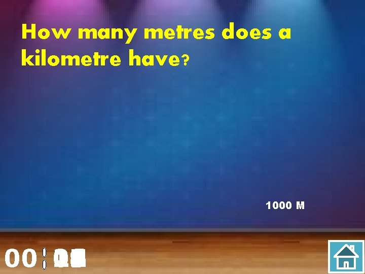 How many metres does a kilometre have? 1000 M 00 20 00 01 02