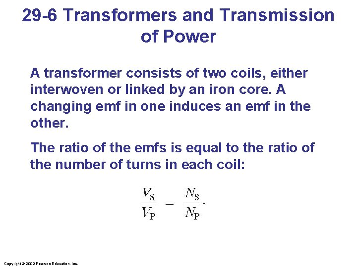 29 -6 Transformers and Transmission of Power A transformer consists of two coils, either