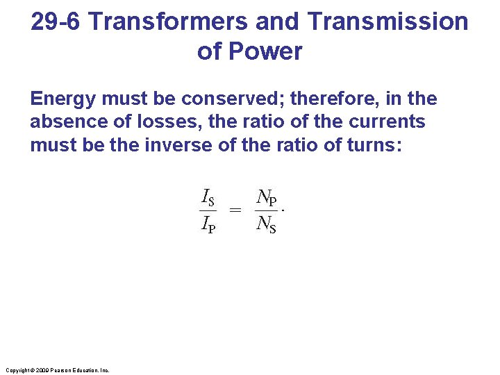 29 -6 Transformers and Transmission of Power Energy must be conserved; therefore, in the