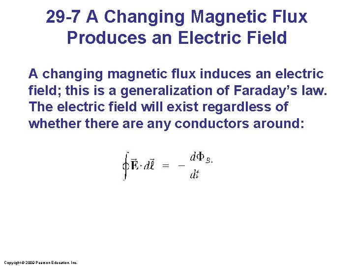 29 -7 A Changing Magnetic Flux Produces an Electric Field A changing magnetic flux