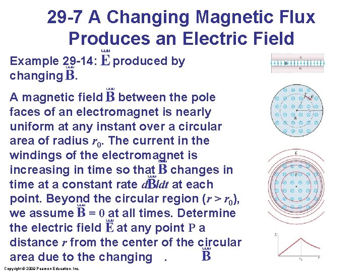29 -7 A Changing Magnetic Flux Produces an Electric Field Example 29 -14: E