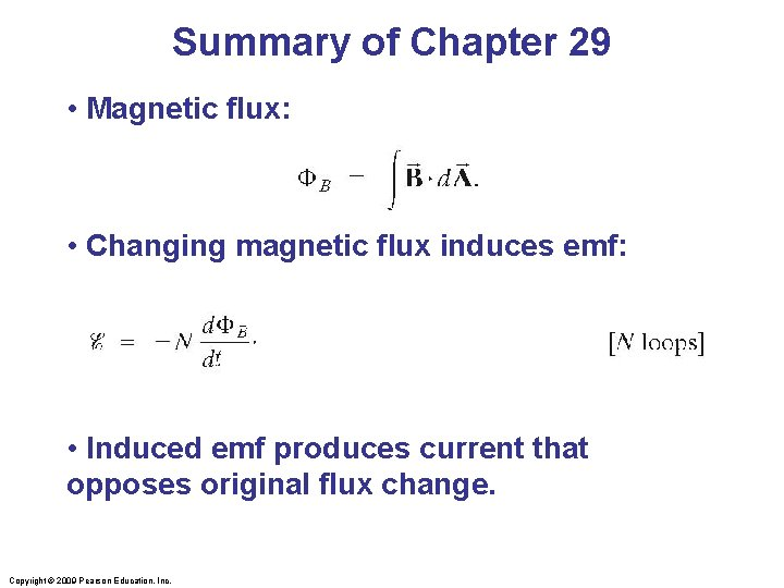 Summary of Chapter 29 • Magnetic flux: • Changing magnetic flux induces emf: •
