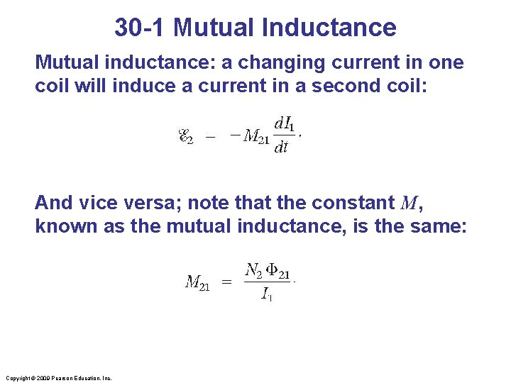 30 -1 Mutual Inductance Mutual inductance: a changing current in one coil will induce