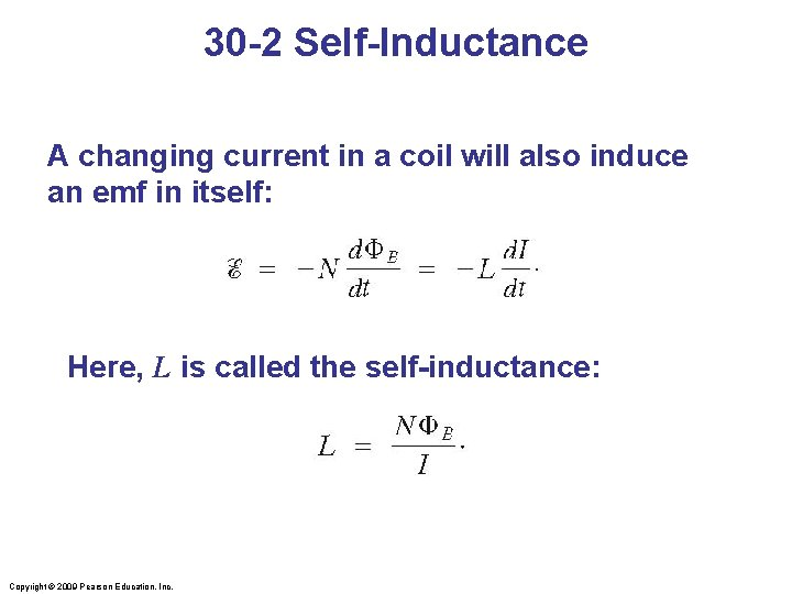 30 -2 Self-Inductance A changing current in a coil will also induce an emf