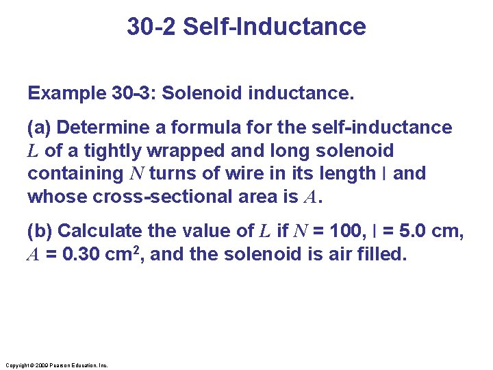 30 -2 Self-Inductance Example 30 -3: Solenoid inductance. (a) Determine a formula for the