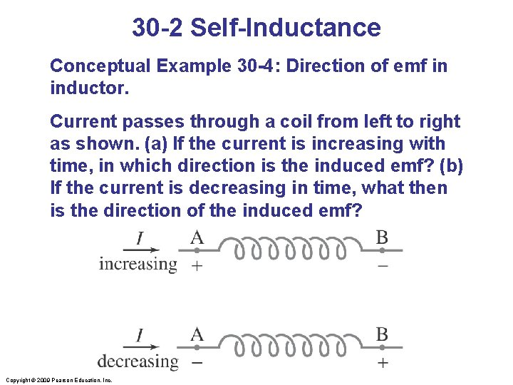 30 -2 Self-Inductance Conceptual Example 30 -4: Direction of emf in inductor. Current passes
