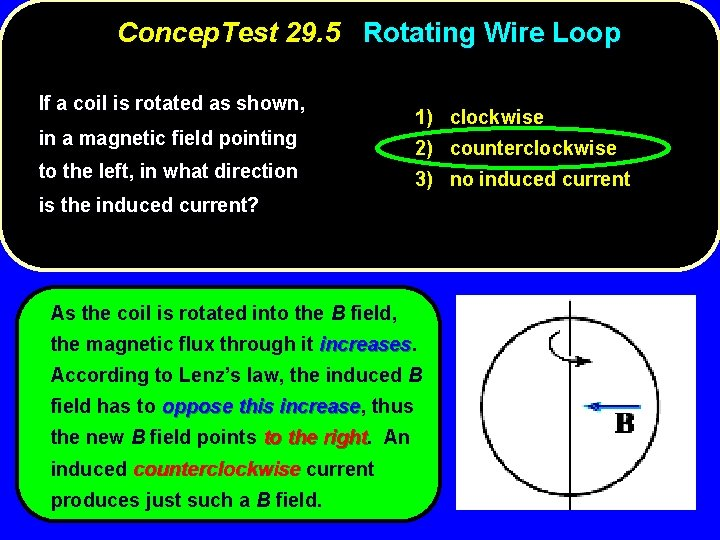 Concep. Test 29. 5 Rotating Wire Loop If a coil is rotated as shown,