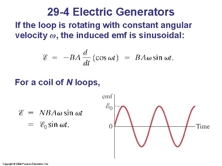 29 -4 Electric Generators If the loop is rotating with constant angular velocity ω,