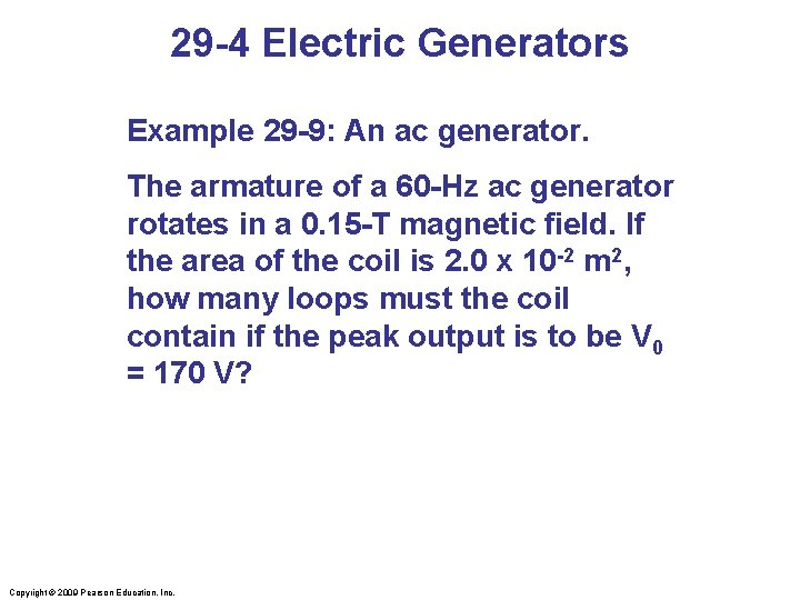 29 -4 Electric Generators Example 29 -9: An ac generator. The armature of a