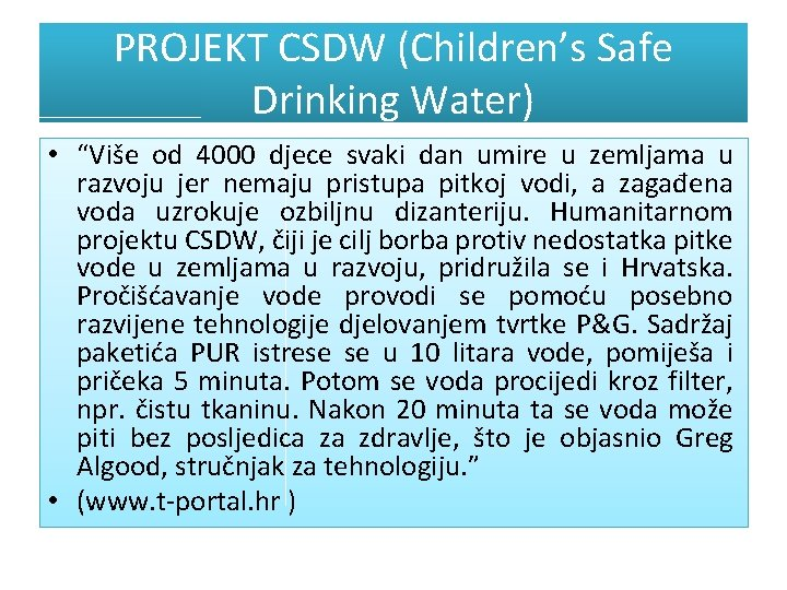 "PROJEKT CSDW (Children's Safe Drinking Water) • ""Više od 4000 djece svaki dan umire"