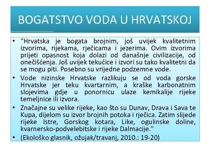 """BOGATSTVO VODA U HRVATSKOJ • """"Hrvatska je bogata brojnim, još uvijek kvalitetnim izvorima, rijekama,"""