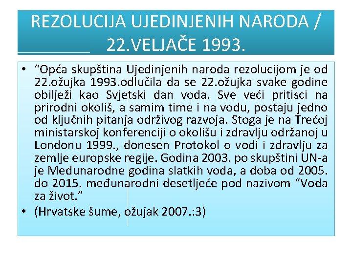 """REZOLUCIJA UJEDINJENIH NARODA / 22. VELJAČE 1993. • """"Opća skupština Ujedinjenih naroda rezolucijom je"""