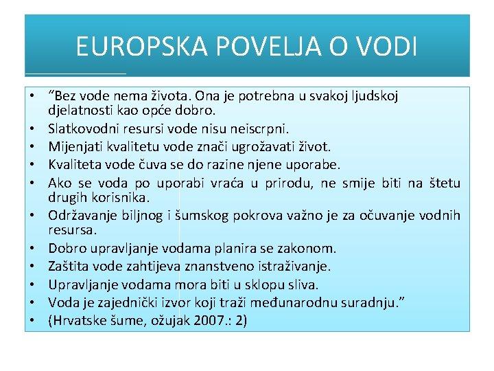 """EUROPSKA POVELJA O VODI • """"Bez vode nema života. Ona je potrebna u svakoj"""