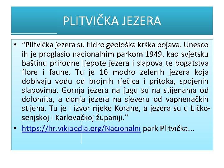 """PLITVIČKA JEZERA • """"Plitvička jezera su hidro geološka krška pojava. Unesco ih je proglasio"""