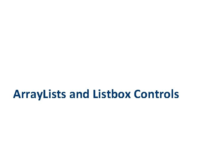 Array. Lists and Listbox Controls