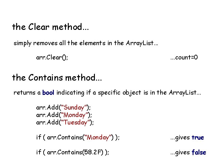 the Clear method. . . simply removes all the elements in the Array. List.