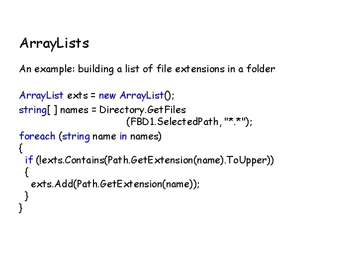 Array. Lists An example: building a list of file extensions in a folder Array.