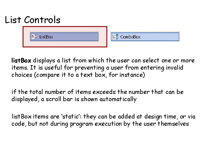 List Controls list. Box displays a list from which the user can select one
