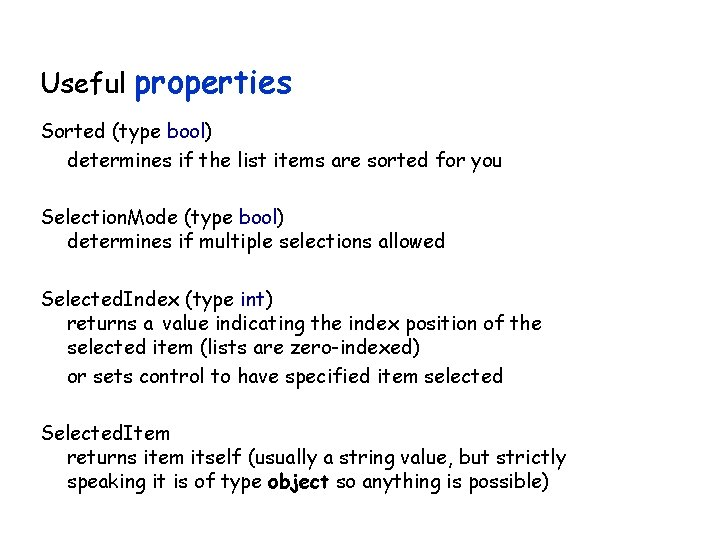 Useful properties Sorted (type bool) determines if the list items are sorted for you