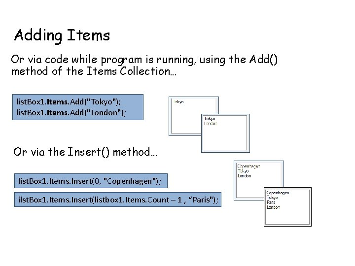 Adding Items Or via code while program is running, using the Add() method of