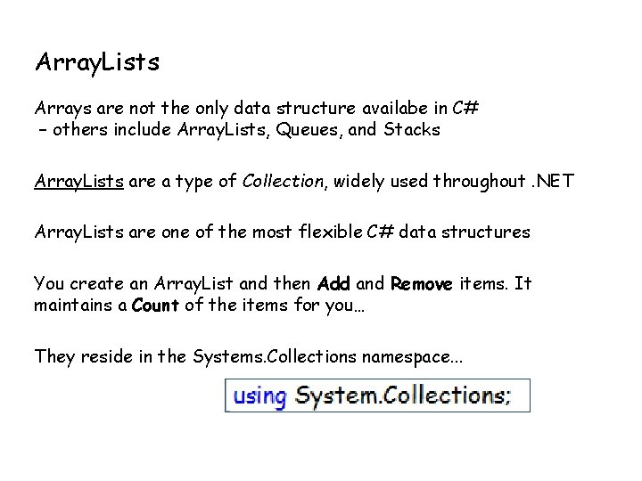 Array. Lists Arrays are not the only data structure availabe in C# – others