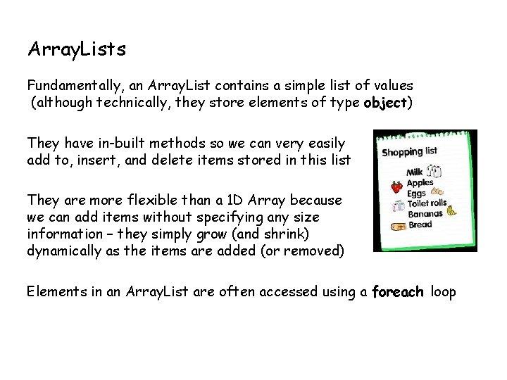 Array. Lists Fundamentally, an Array. List contains a simple list of values (although technically,