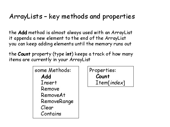 Array. Lists – key methods and properties the Add method is almost always used