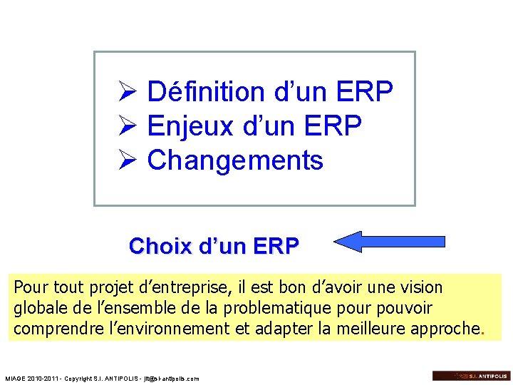 Ø Définition d'un ERP Ø Enjeux d'un ERP Ø Changements Choix d'un ERP Pour