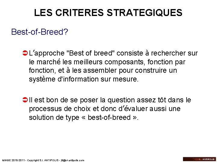 """LES CRITERES STRATEGIQUES Best-of-Breed? ÜL'approche """"Best of breed"""" consiste à recher sur le marché"""