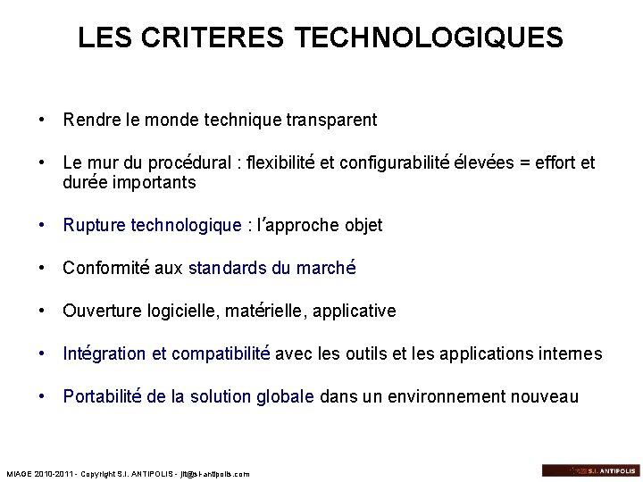 LES CRITERES TECHNOLOGIQUES • Rendre le monde technique transparent • Le mur du procédural