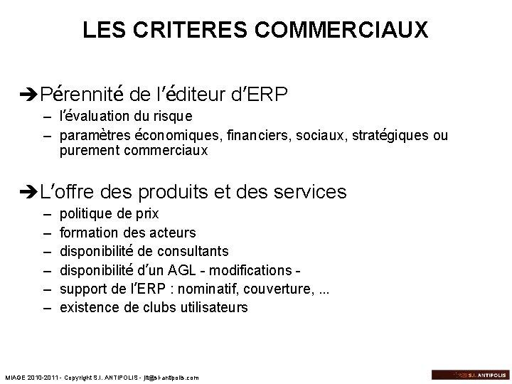 LES CRITERES COMMERCIAUX èPérennité de l'éditeur d'ERP – l'évaluation du risque – paramètres économiques,