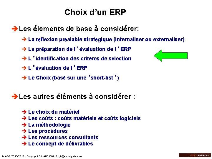 Choix d'un ERP è Les élements de base à considérer: è La réflexion préalable