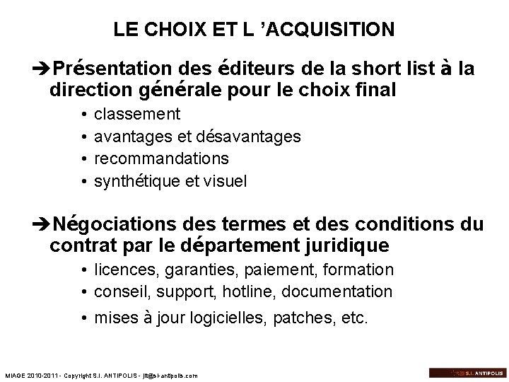 LE CHOIX ET L 'ACQUISITION èPrésentation des éditeurs de la short list à la