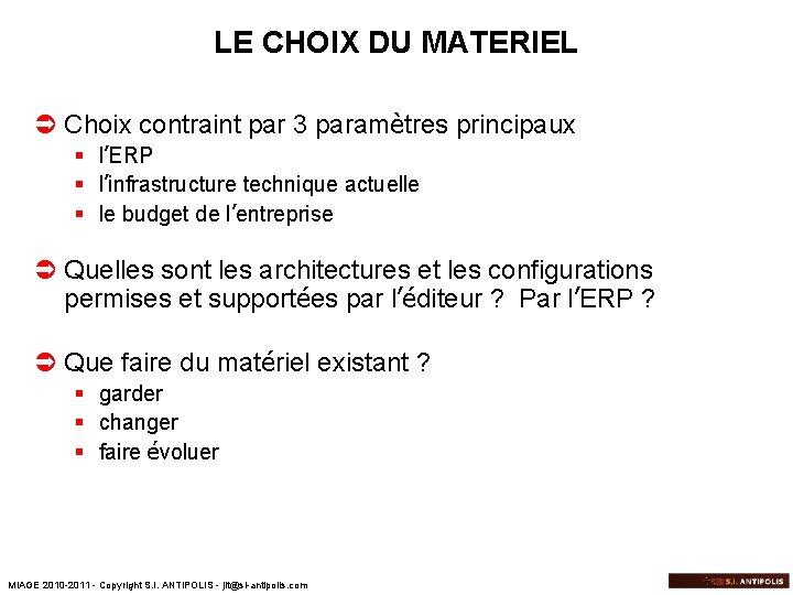 LE CHOIX DU MATERIEL Ü Choix contraint par 3 paramètres principaux § l'ERP §