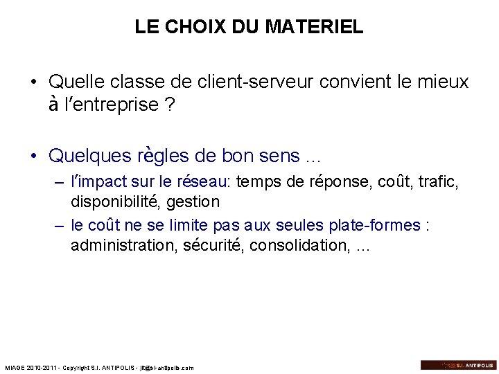LE CHOIX DU MATERIEL • Quelle classe de client-serveur convient le mieux à l'entreprise
