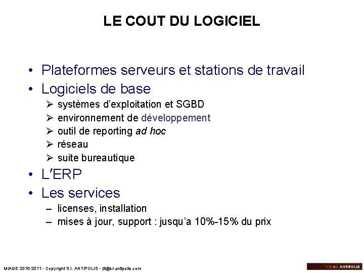 LE COUT DU LOGICIEL • Plateformes serveurs et stations de travail • Logiciels de