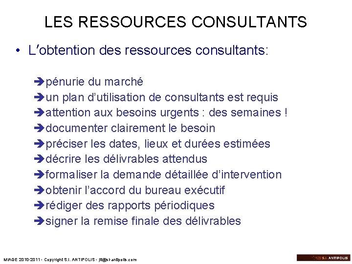 LES RESSOURCES CONSULTANTS • L'obtention des ressources consultants: èpénurie du marché èun plan d'utilisation