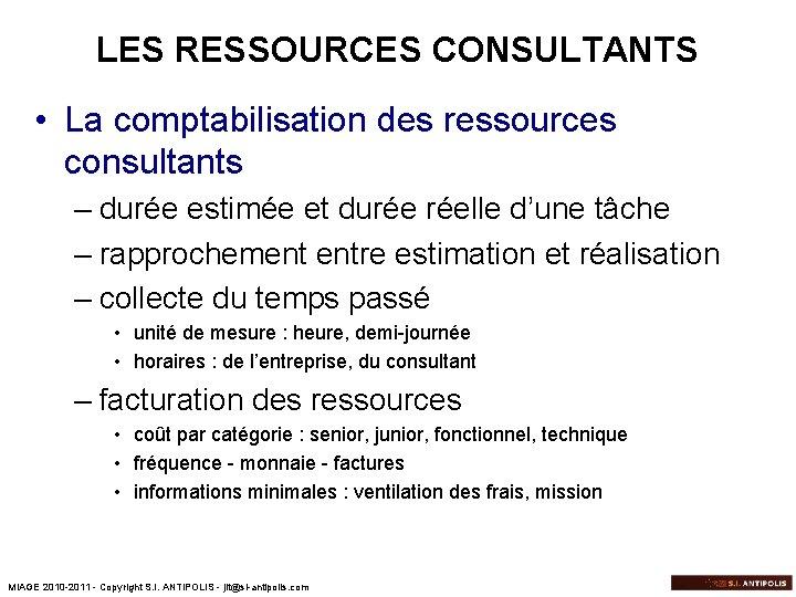 LES RESSOURCES CONSULTANTS • La comptabilisation des ressources consultants – durée estimée et durée