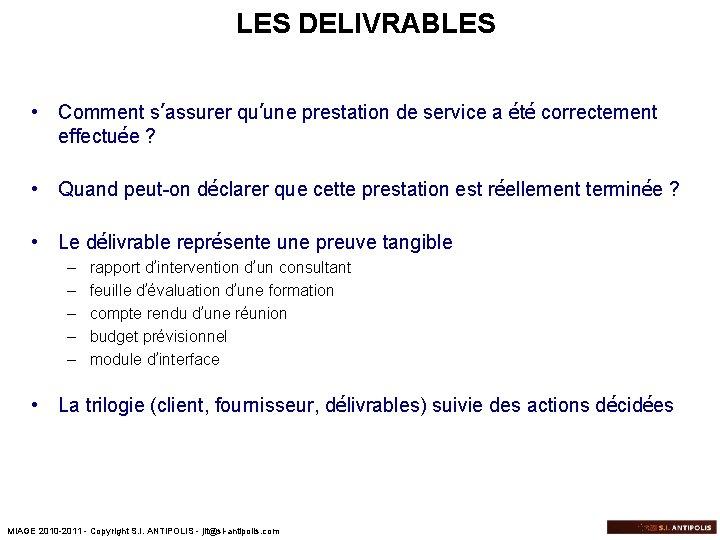 LES DELIVRABLES • Comment s'assurer qu'une prestation de service a été correctement effectuée ?