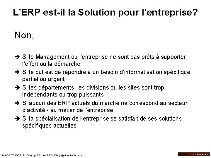 L'ERP est-il la Solution pour l'entreprise? Non, è Si le Management ou l'entreprise ne