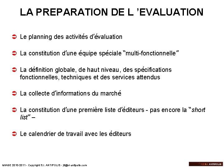LA PREPARATION DE L 'EVALUATION Ü Le planning des activités d'évaluation Ü La constitution