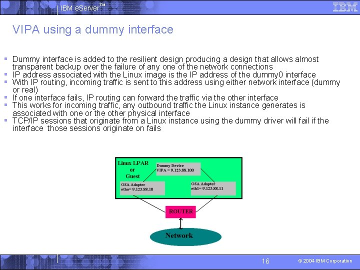 IBM e. Server™ VIPA using a dummy interface § Dummy interface is added to
