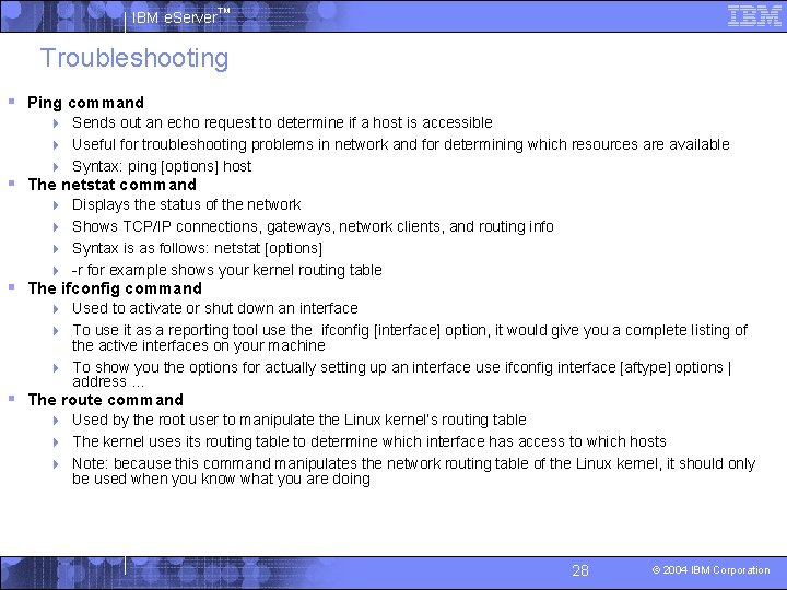 IBM e. Server™ Troubleshooting § Ping command 4 Sends out an echo request to