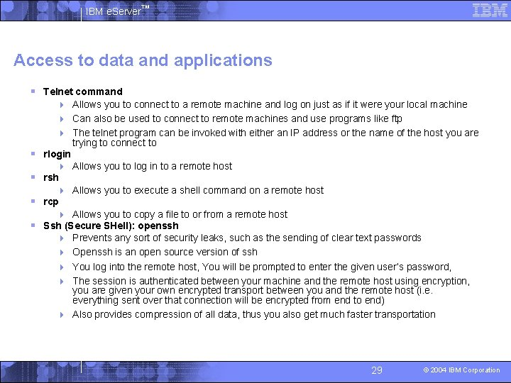 IBM e. Server™ Access to data and applications § Telnet command 4 Allows you